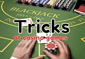 Use Tricks at Table Games
