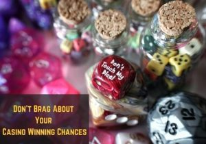 Don't Brag About Your Casino Winning Chances